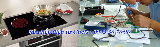 Sửa bếp điện từ Chefs