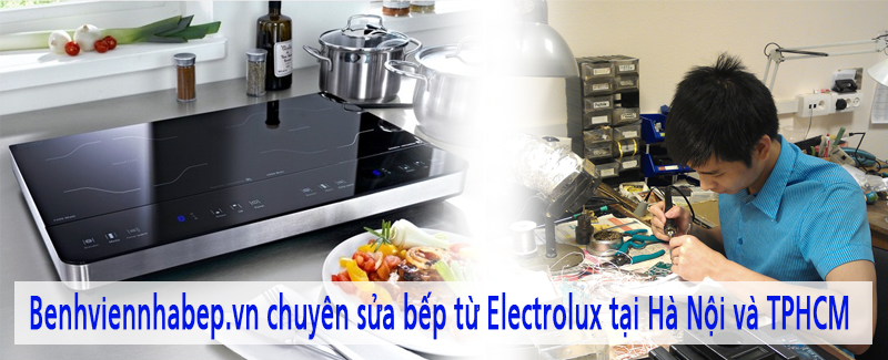 sửa bếp từ electrolux